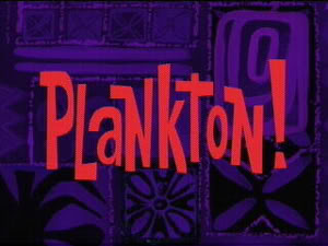 SpongeBob SquarePants: Plankton! Quiz - By Oriolesfan10