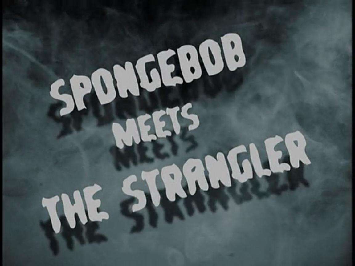 Spongebob Meets The Strangler Encyclopedia Spongebobia