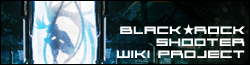 Black Rock Shooter Wiki
